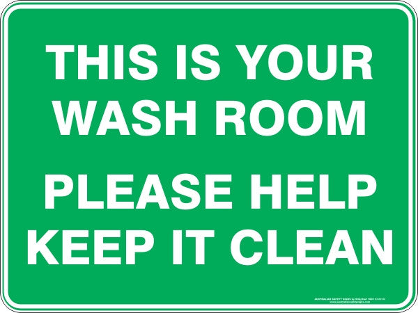Signs to keep kitchen clean - Your Wash Room Please Help Keep It Clean Australian Safety Signs