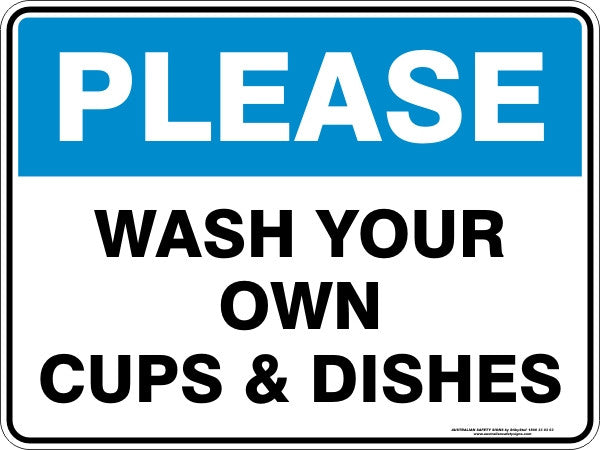 PLEASE - WASH YOUR OWN CUPS AND DISHES