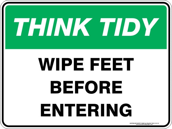 WIPE FEET BEFORE ENTERING