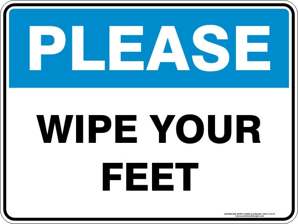 PLEASE - WIPE YOUR FEET