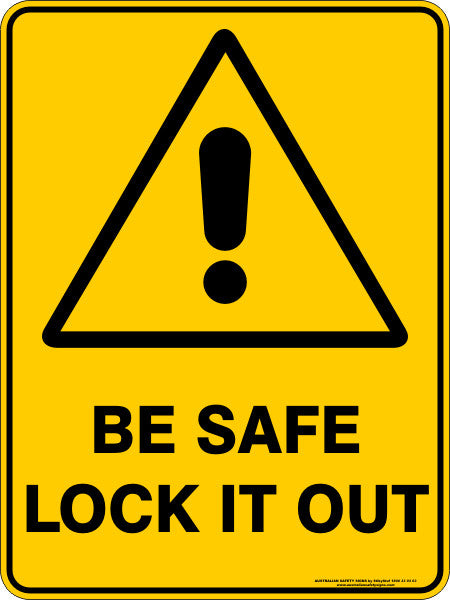 BE SAFE LOCK IT OUT
