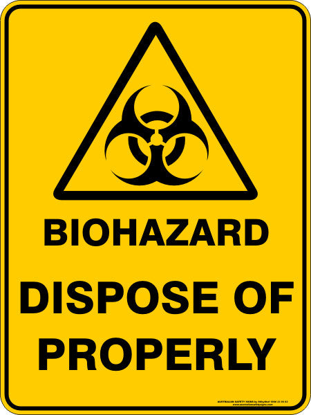 BIOHAZARD DISPOSE OF PROPERLY