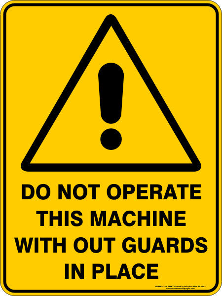 DO NOT OPERATE THIS MACHINE WITHOUT GUARDS IN PLACE