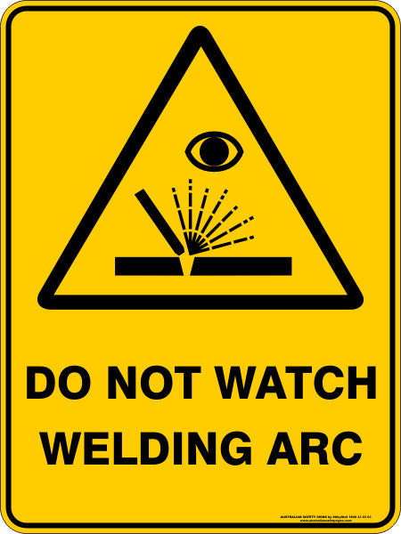 DO NOT WATCH WELDING ARC