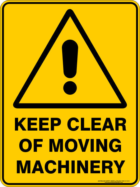 Keep Clear Of Moving Machinery Australian Safety Signs
