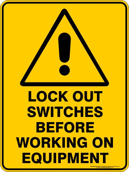 LOCK OUT SWITCHES BEFORE WORKING ON EQUIPMENT