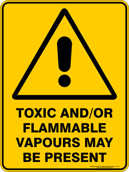 Toxic And Or Flammable Vapours May Be Present Australian Safety Signs