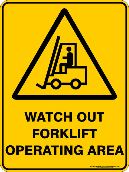 Watch Out Forklift Operating Area Australian Safety Signs