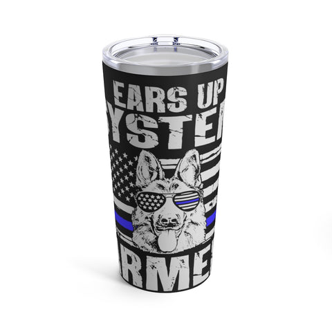 """Ears Up System Armed"" Tumbler 20oz"