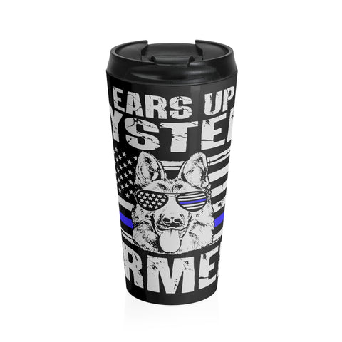 """Ears Up System Armed"" Stainless Steel Travel Mug"