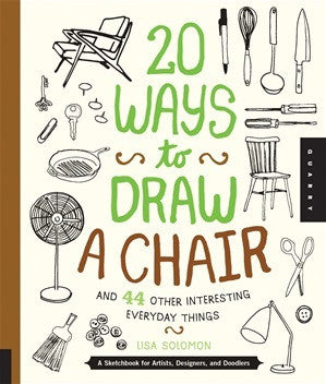 20 Ways to Draw A Chair and 44 Other Interesting Everyday Things