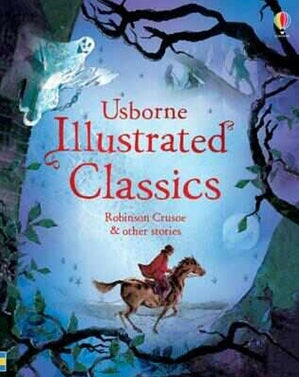 Illustrated Classics Robinson Crusoe & Other Stories