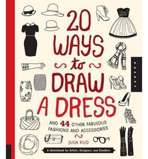 20 Ways to Draw a Dress & 44 Other Fabulous Fashions