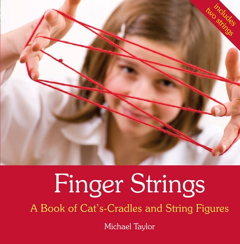 Finger Strings A Book of Cat's Cradles and String Figures