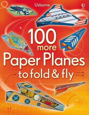 100 More Paperplanes to Fold & Fly - Earth Toys