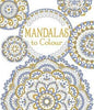 Mandalas to Colour: Patterns to Colour