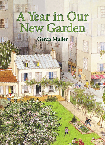 A Year in Our Garden by Gerda Muller
