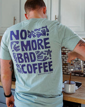 Load image into Gallery viewer, Funky 'No More Bad Coffee' Tee - Dusty Blue