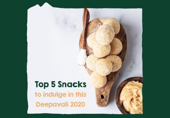 Top 5 Snacks to indulge in Deepavali 2020