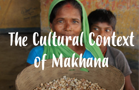 The cultural context of Makhana by ZENKO superfoods