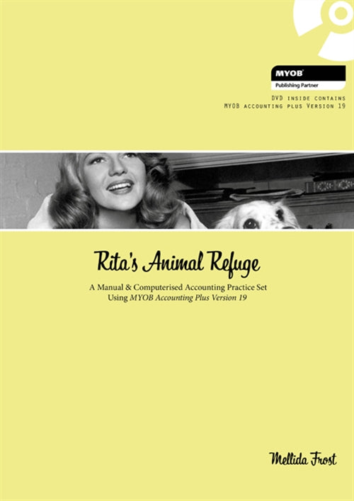 Rita's Animal Refuge : A Manual & Computerised Accounting Practice Set  Using MYOB Accounting Plus Version nineteen | Zookal Textbooks | Zookal Textbooks