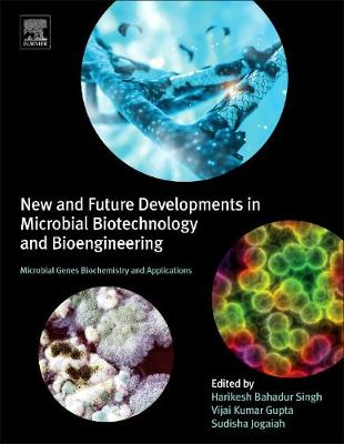 New and Future Developments in Microbial Biotechnology and Bioengineering: Microbial Genes Biochemistry and Applications | Zookal Textbooks | Zookal Textbooks