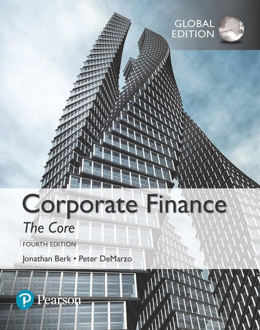 Corporate Finance: The Core, Global Edition | Zookal Textbooks | Zookal Textbooks