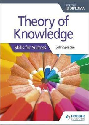 Theory of Knowledge  for the IB Diploma: Skills for Success | Zookal Textbooks | Zookal Textbooks