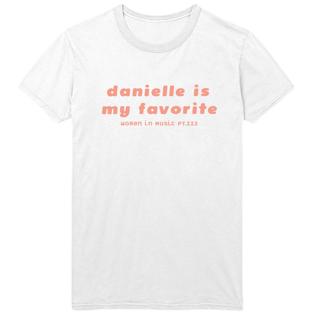 Danielle is my favorite tee