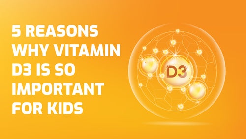 5 Reasons Why Vitamin D3 Is So Important For Kids