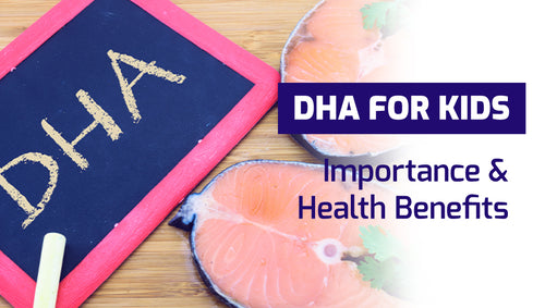 DHA For Kids: Importance & Health Benefits