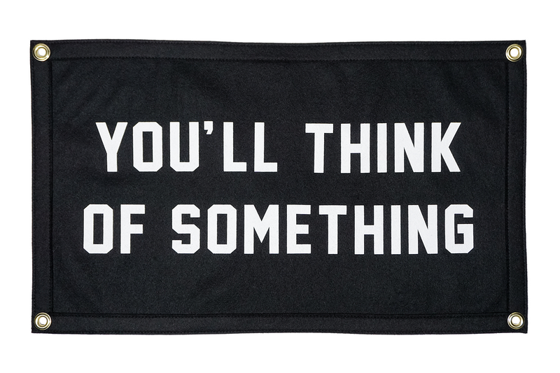 Oxford Pennant Original • Camp Flag - You'll Think of Something