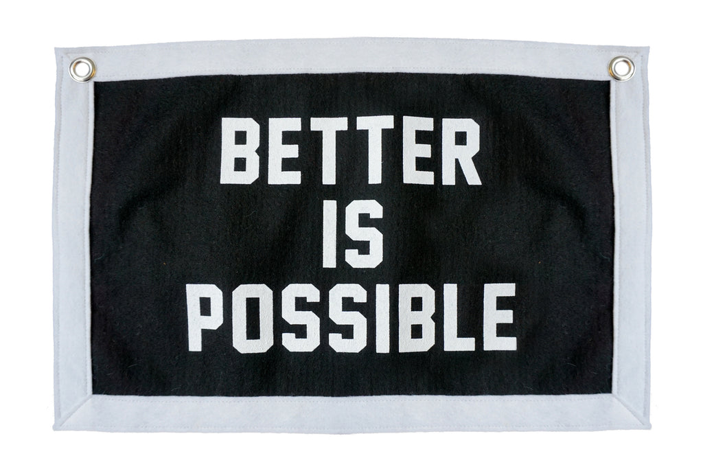 Better is Possible Camp Flag • Oxford Pennant Original