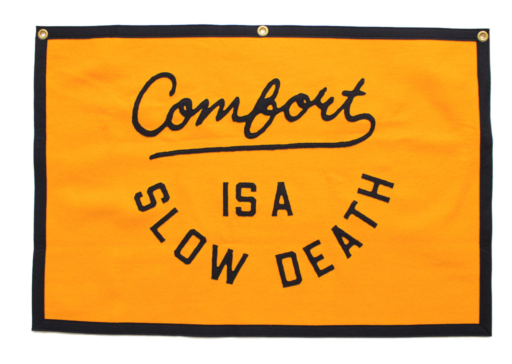 Comfort is a Slow Death Championship Banner • Oxford Pennant Original