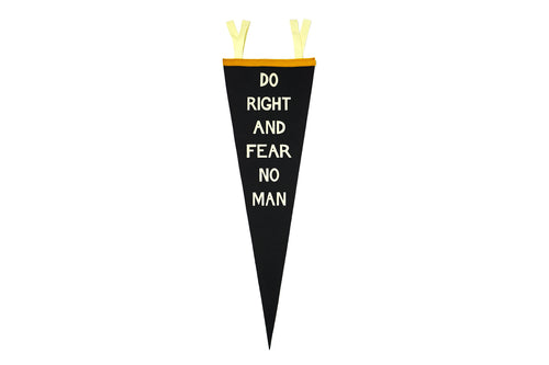 Do Right And Fear No Man Pennant