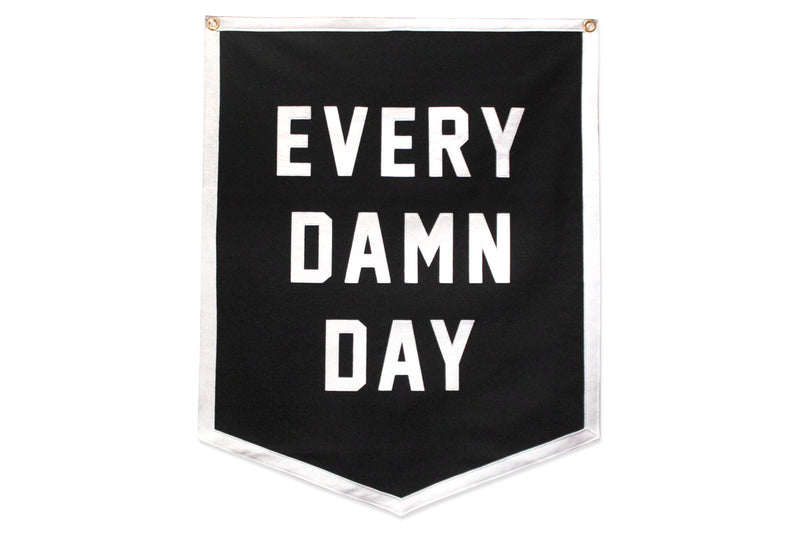 Every Damn Day Championship Banner • Oxford Pennant Original