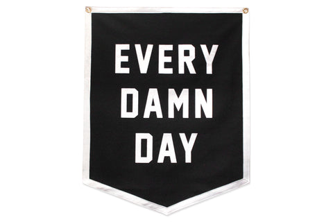 Every Damn Day Banner