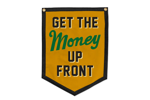 Get The Money Up Front Camp Flag