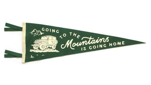 Going to the Mountains is Going Home Pennant • Oxford Pennant Original