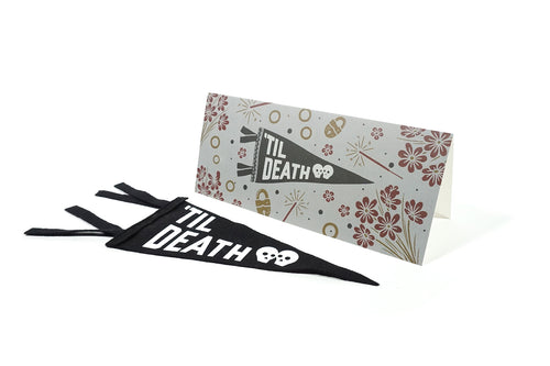 'Til Death - Greeting Card & Matching Mini Pennant