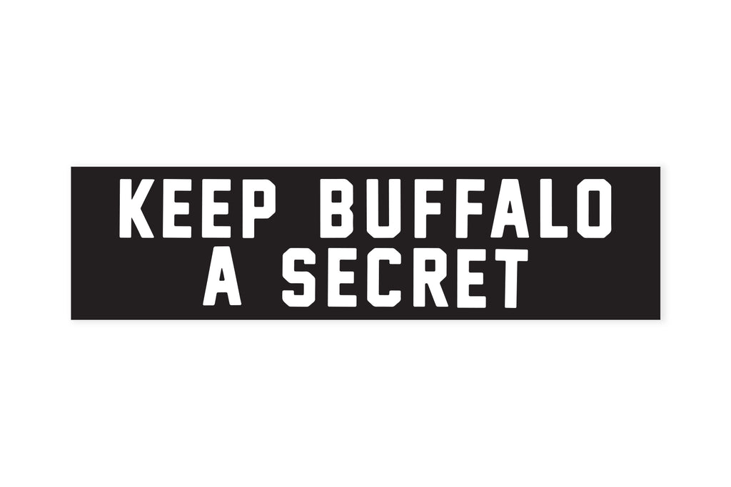 Keep Buffalo a Secret Bumper Sticker • Oxford Pennant Original