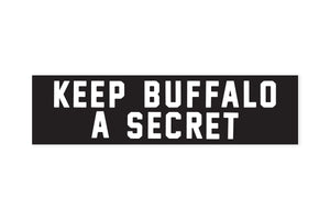 Bumper Sticker - Keep Buffalo a Secret