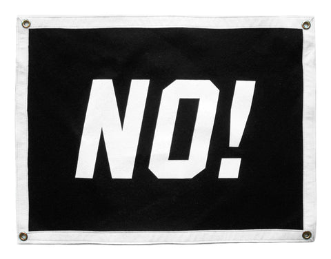 """No!"" Camp Flag • Oxford Pennant Original"
