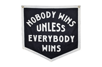 Nobody Wins Unless Everybody Wins Championship Banner