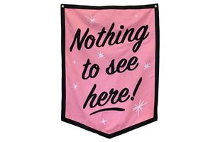 Nothing To See Here Banner • Oxford Pennant Original