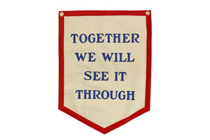 Together We Will See It Through Camp Flag • Oxford Pennant Original