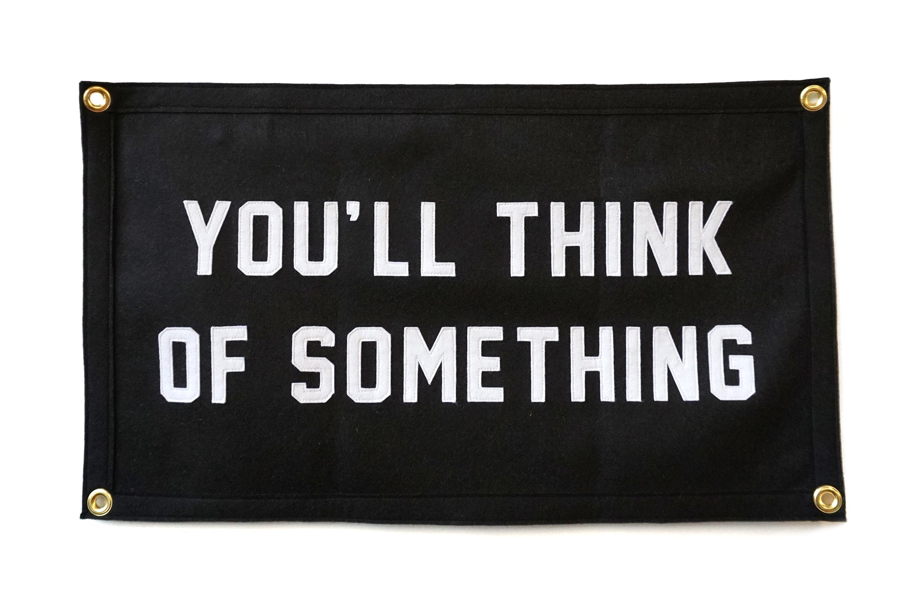 you ll think of something stitched camp flag oxford pennant original