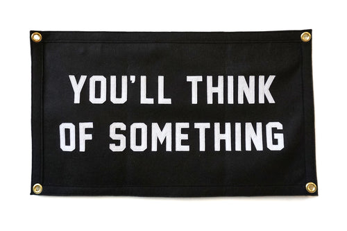 You'll Think of Something Stitched Banner