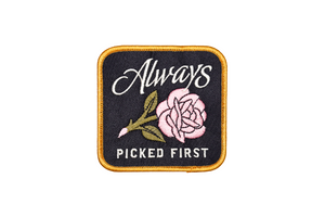 Always Picked First Embroidered Patch • Oxford Pennant Original
