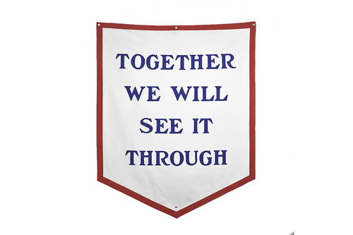 Together We Will See It Through Championship Banner